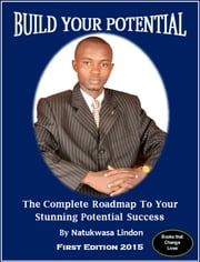 Build Your Potential ebook by Natukwasa Lindon Sr