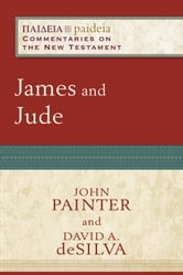 James and Jude (Paideia: Commentaries on the New Testament) ebook by John Painter,David A. deSilva,Mikeal Parsons,Charles Talbert