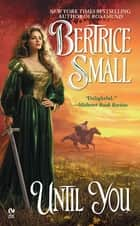 Until You ebook by Bertrice Small