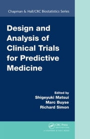 Design and Analysis of Clinical Trials for Predictive Medicine ebook by Matsui, Shigeyuki