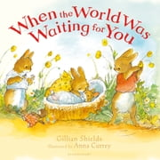 When the World Was Waiting for You ebook by Gillian Shields,Anna Currey