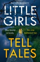 Little Girls Tell Tales ebook by Rachel Bennett
