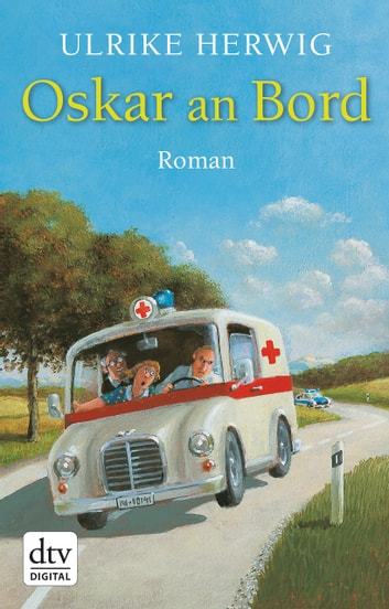 Oskar an Bord - Roman ebook by Ulrike Herwig