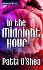 In the Midnight Hour ebook by Patti O'Shea