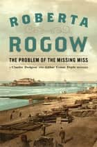 The Problem of the Missing Miss eBook by Roberta Rogow