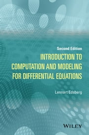 Introduction to Computation and Modeling for Differential Equations ebook by Lennart Edsberg