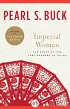Imperial Woman ebook by Pearl S. Buck