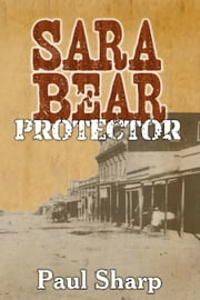 Sara Bear Protector ebook by Paul Sharp