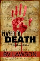 Played to Death ebook by BV Lawson