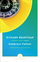 Sombrero Fallout - A Japanese Novel ebook by Richard Brautigan, Jarvis Cocker