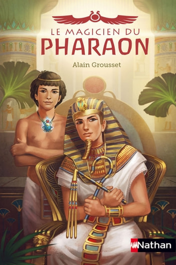 Le magicien du pharaon ebook by Alain Grousset