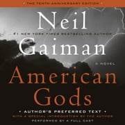 American Gods: The Tenth Anniversary Edition - Full Cast Production audiobook by Neil Gaiman
