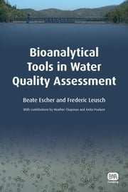 Bioanalytical Tools in Water Quality Assessment ebook by Escher, Beate