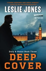 Deep Cover - Duty & Honor Book Three ebook by Leslie Jones