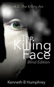 The Killing Face: Blind Edition ebook by Kenneth B Humphrey