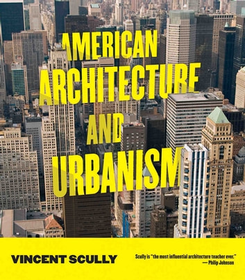 American Architecture and Urbanism ebook by Vincent Scully