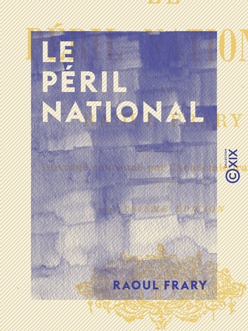 Le Péril national ebook by Raoul Frary