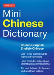 Tuttle Mini Chinese Dictionary - Chinese-English English-Chinese ebook by Jiageng Fan, Philip Yungkin Lee