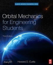 Orbital Mechanics for Engineering Students ebook by Howard D Curtis