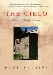 THE CIELO - A Novel of Wartime Tuscany ebook by Paul Salsini