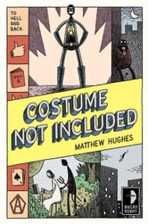 Costume Not Included ebook by Matthew Hughes