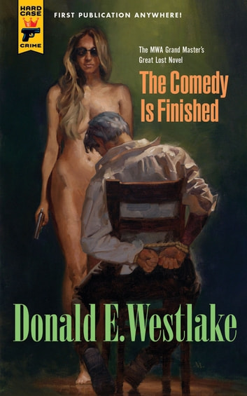 The Comedy is Finished ebook by Donald E Westlake