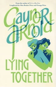 Lying Together ebook by Gaynor Arnold