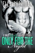 Only for the Night ebook by Ella Sheridan