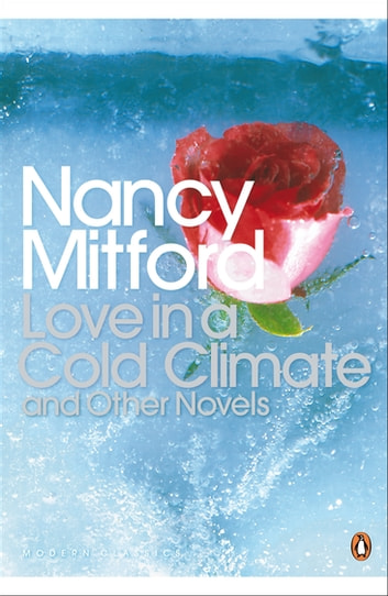 Love in a Cold Climate ebook by Nancy Mitford