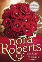 Um Mar de Rosas ebook by Nora Roberts