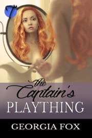 The Captain's Plaything ebook by Georgia Fox