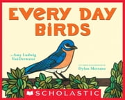 Every Day Birds ebook by Amy Ludwig VanDerwater, Dylan Metrano