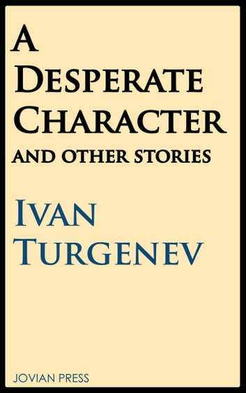 A Desperate Character and Other Stories ebook by Ivan Turgenev