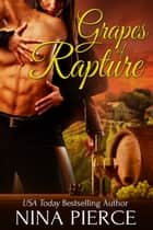 Grapes of Rapture ebook by Nina Pierce