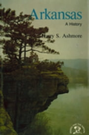 Arkansas: A History ebook by Harry S. Ashmore