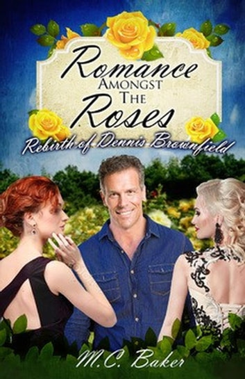 Romance amongst the roses ebook by M.C. Baker