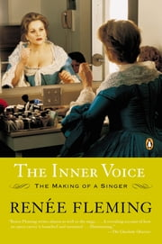 The Inner Voice - The Making of a Singer ebook by Kobo.Web.Store.Products.Fields.ContributorFieldViewModel