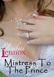 Mistress to the Prince ebook by Elizabeth Lennox