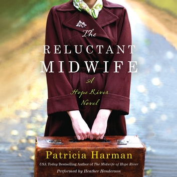 The Reluctant Midwife - A Hope River Novel audiobook by Patricia Harman