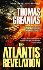 The Atlantis Revelation ebook by Thomas Greanias