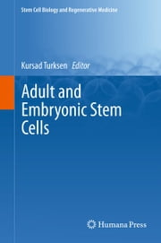 Adult and Embryonic Stem Cells ebook by Kursad Turksen