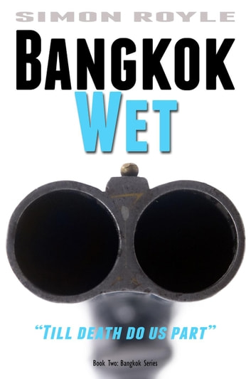 Bangkok Wet - Bangkok Series, #2 ebook by Simon Royle