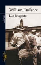 Luz de agosto eBook by William Faulkner