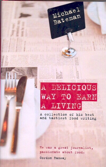 Delicious Way to Earn a Living ebook by Michael Bateman