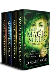 The Magic Series: Box Set 1 of the Calliope Jones novels 電子書 by Coralie Moss