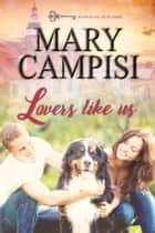 Lovers Like Us ebook by Mary Campisi