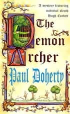 The Demon Archer - A twisting medieval murder mystery ebook by