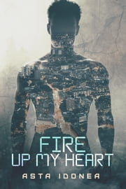 Fire Up My Heart ebook by Asta Idonea