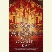 A Song for Arbonne audiobook by Guy Gavriel Kay