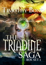 The Triadine Saga Box Set 1 - An Epic Fantasy ebook by Timothy Bond